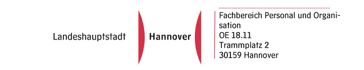 Landeshauptstadt Hannover Fachbereich Personal und Organisation, OE 18.11, Trammplatz 2, 30159 Hannover