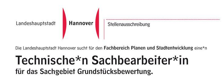 Die Landeshauptstadt Hannover sucht für den Fachbereich Planen und Stadtentwicklung eine*n Technische*n Sachbearbeiter*in für das Sachgebiet Grundstücksbewertung.