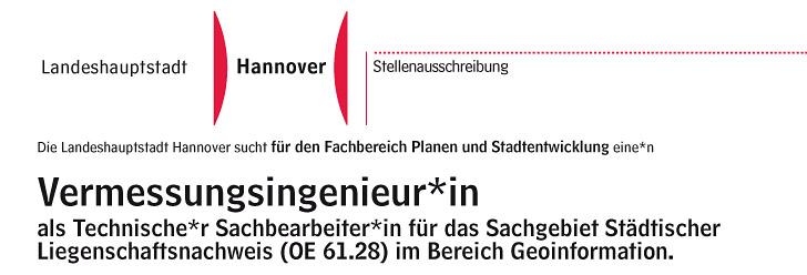 Die Landeshauptstadt Hannover sucht für den Fachbereich Planen und Stadtentwicklung eine*n Vermessungsingenieur*in als Technische*r Sachbearbeiter*in für das Sachgebiet Städtischer Liegenschaftsnachweis (OE 61.28) im Bereich Geoinformation.