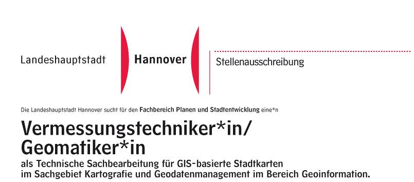 Die Landeshauptstadt Hannover sucht für den Fachbereich Planen und Stadtentwicklung eine*n Vermessungstechniker*in/ Geomatiker*in als Technische Sachbearbeitung für GIS-basierte Stadtkarten im Sachgebiet Kartografie und Geodatenmanagement im Bereich Geoinformation.