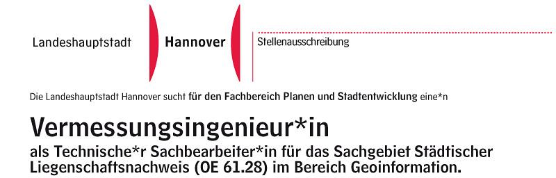 Die Landeshauptstadt Hannover sucht für den Fachbereich Planen und Stadtentwicklung eine/n Vermessungsingenieur/in als Technische/r Sachbearbeiter/in für das Sachgebiet Städtischer Liegenschaftsnachweis (OE 61.28) im Bereich Geoinformation