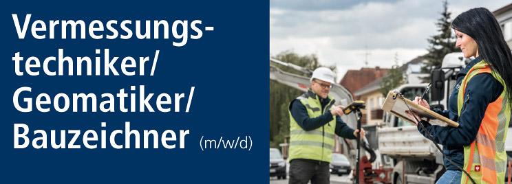 Vermessungstechniker/Geomatiker/Bauzeichner (m/w/d)